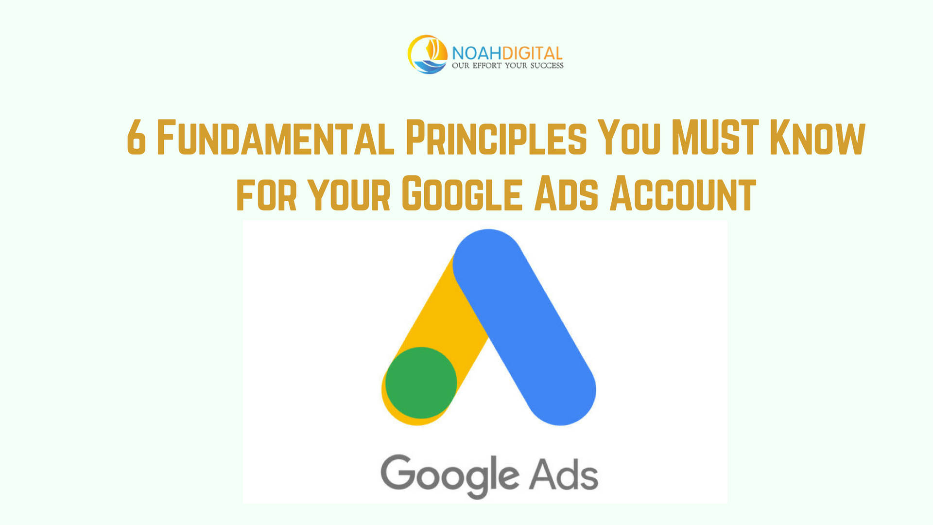 6 Fundamental Principles You MUST Know for Google Ads