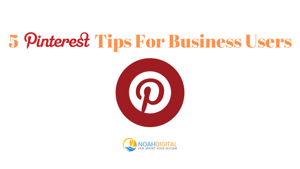 5 Pinterest Tips for business users