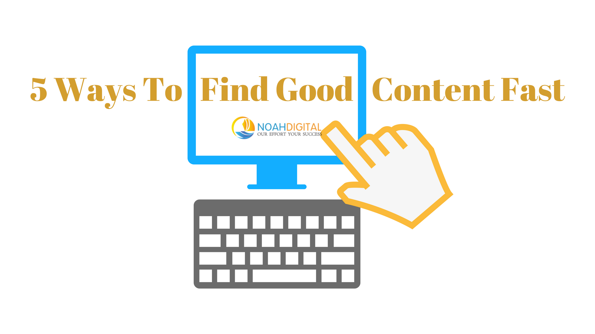 Ways to find good content fast