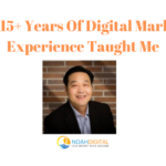 What 15 years of digital marketing experience taught me