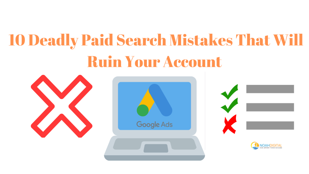 10 Deadly paid search mistakes that will ruin your account