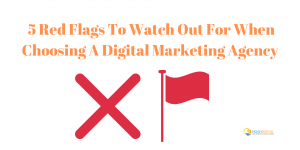 Red Flags to Keep in Mind When Choosing a Digital Marketing Agency