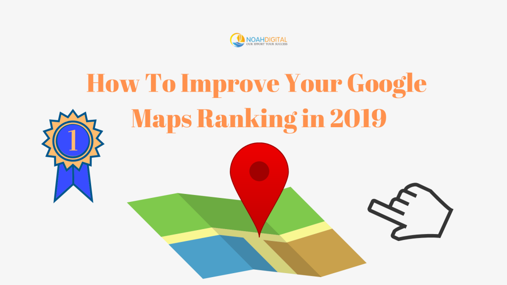 How To Improve Your Google Maps Ranking in 2019